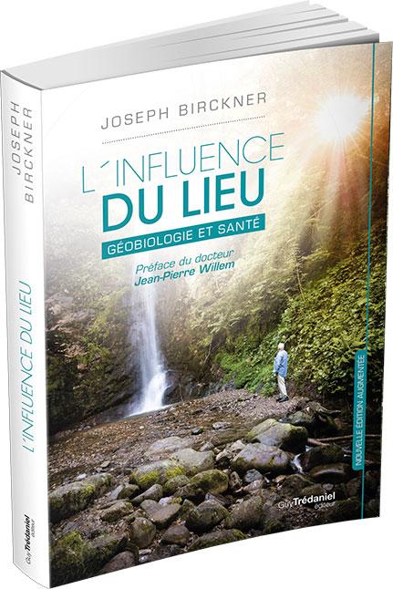 livre L'influence du lieu - Géobiologie et santé, par Joseph Birckner